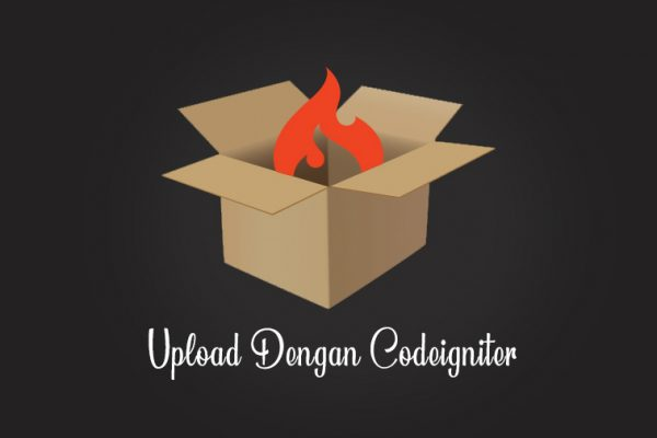 Cara Upload File Dengan Codeigniter Dengan Mudah