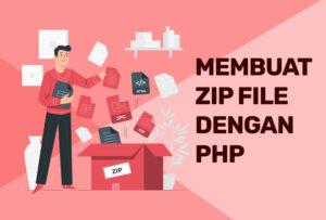 Membuat Zip File Dengan PHP