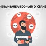 Cara Menambahkan Domain Baru Di cPanel